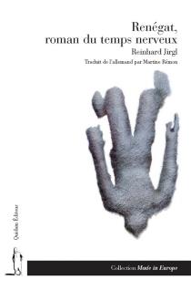 Renégat, roman du temps nerveux - ReinhardJirgl