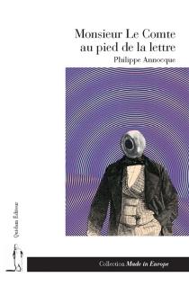 Monsieur le comte au pied de la lettre - PhilippeAnnocque