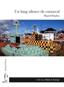 Un long silence de carnaval - MiguelDuplan