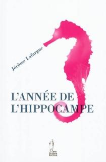 L'année de l'hippocampe - JérômeLafargue
