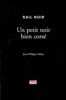 Un petit noir bien corsé - Jean-PhilippeMilesy