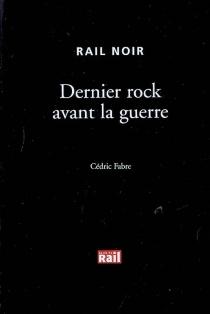 Dernier rock avant la guerre - CédricFabre