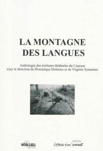 La montagne des langues : anthologie des écritures théâtrales du Caucase -