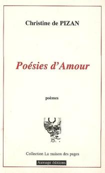 Poésies d'amour : poèmes - Christine de Pisan