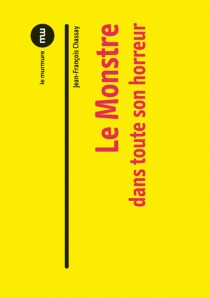 Le monstre au bistouri - Jean-FrançoisChassay