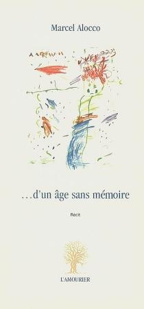 D'un âge sans mémoire - MarcelAlocco