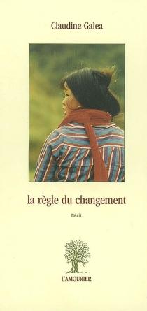 La règle du changement - ClaudineGaléa