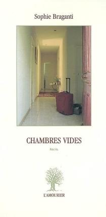 Chambres vides : récits (2003-2007) - SophieBraganti