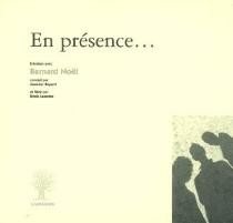 En présence... : entretien avec Bernard Noël - BernardNoël