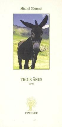 Trois ânes : conte - MichelSéonnet