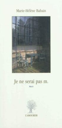 Je ne serai pas m. : récit - Marie-HélèneLelièvre