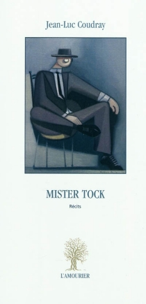 Mister Tock : récits - Jean-Luc Coudray