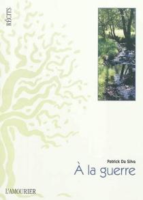 A la guerre - PatrickDa Silva