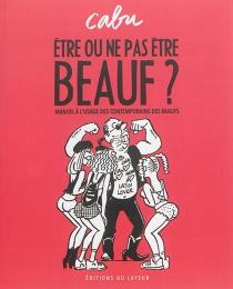 Etre ou ne pas être beauf ? : manuel à l'usage des contemporains des beaufs - Cabu