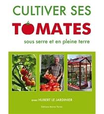 cultiver ses tomates sous serre et en pleine terre potagers et vergers espace culturel e. Black Bedroom Furniture Sets. Home Design Ideas