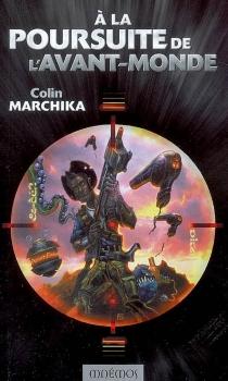A la poursuite de l'avant-monde - ColinMarchika