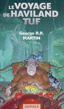 Le voyage de Haviland Tuf - George R.R.Martin