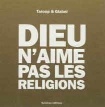 Dieu n'aime pas les religions - Taroop & Glabel
