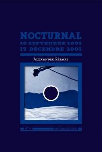 Nocturnal : 10 septembre 2001-17 décembre 2001 - AlexandreGérard