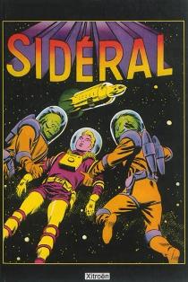 Sidéral : la collection Artima, 1958-1962 : 51 fascicules, récits complets -