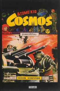 Cosmos : la collection Artima, 1956-1961 : 62 fascicules, récits complets -