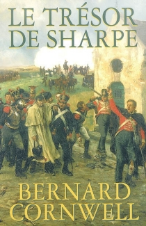 Le trésor de Sharpe : Richard Sharpe et la destruction d'Almeida, août 1810 - Bernard Cornwell