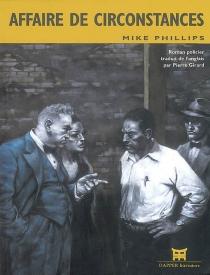 Affaire de circonstances - MikePhillips