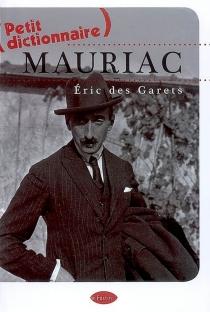 Petit dictionnaire Mauriac - ÉricDes Garets