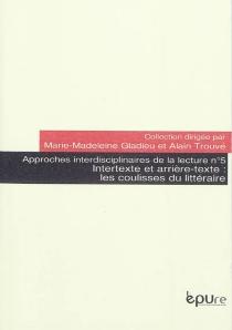 Intertexte et arrière-texte : les coulisses du littéraire : séminaire 2009-2010 -