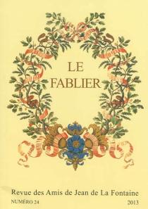 Fablier (Le) : revue des Amis de Jean de La Fontaine, n° 24 -