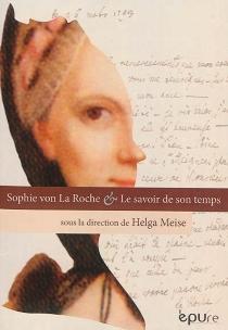 Sophie von La Roche et le savoir de son temps -
