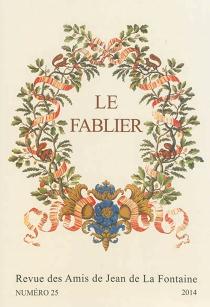 Fablier (Le) : revue des Amis de Jean de La Fontaine, n° 25 -