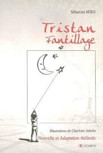 Tristan Fantillage : nouvelle enfance - SébastienMiro