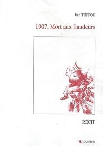 1907, mort aux fraudeurs - JeanTuffou