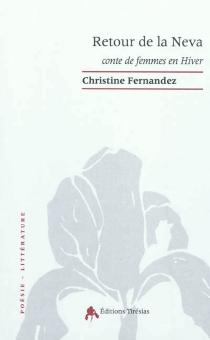 Retour de la Neva : conte de femmes en hiver - ChristineFernandez