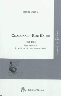 Charonne-Bou Kadir : 1961-1962 : une enfance à la fin de la guerre d'Algérie - JeannePuchol