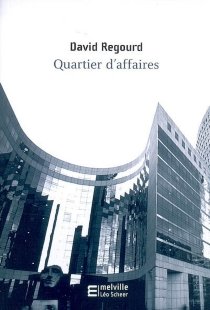 Quartier d'affaires - David Regourd