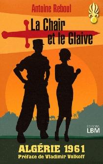La chair et le glaive - AntoineReboul