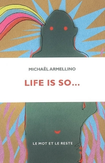 Life is so... - Michaël Armellino