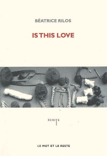 Is this love - Béatrice Rilos