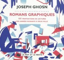 Romans graphiques : 101 propositions de lecture des années soixante à deux mille - JosephGhosn
