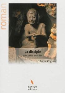 La disciple et les sabres invincibles - AndréCognard