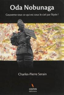 Oda Nobunaga - Charles-PierreSerain