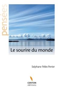 Le sourire du monde - StéphanePellet-Perrier