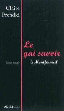 Le gai savoir à Montfermeil : roman policier - ClairePrendki