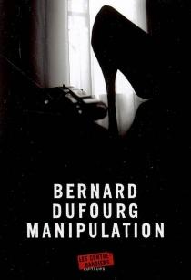 Manipulation - BernardDufourg