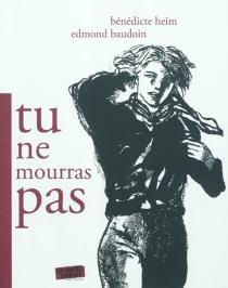 Tu ne mourras pas - EdmondBaudoin
