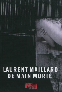 De main morte - Laurent Maillard