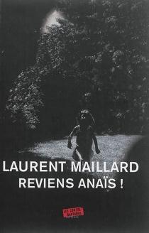 Reviens Anaïs ! - LaurentMaillard