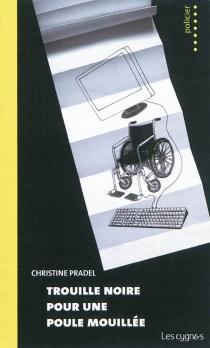 Trouille noire pour une poule mouillée - ChristinePradel